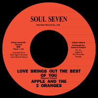Apple & 3 Oranges - Love Brings out the Best of You - Soul7 image