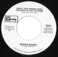 Bessie Banks - Don't You Worry Baby The Best Is Yet To Come - Pressure Makes Diamonds Records image