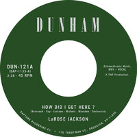 LaRose Jackson - How Did I Get Here? - Dunham Records image