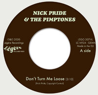 Nick Pride & The Pimptones - Don't Turn Me Loose / Four Leaf Clover - Legere  image