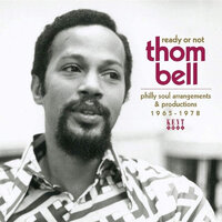 Ready Or Not - Thom Bell's Philly Soul Arrangements & Productions 1965-1978 - Kent Records CD image