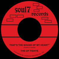 The Up Tights - That's the Sound of My Heart / That's What I Get - Soul7 image