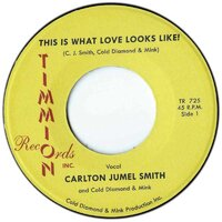 Carlton Jumel Smith - This Is What Love Looks Like! - Timmion Records image
