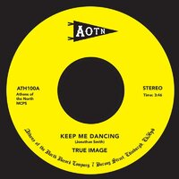 True Image - Keep Me Dancing - Athens Of The North image