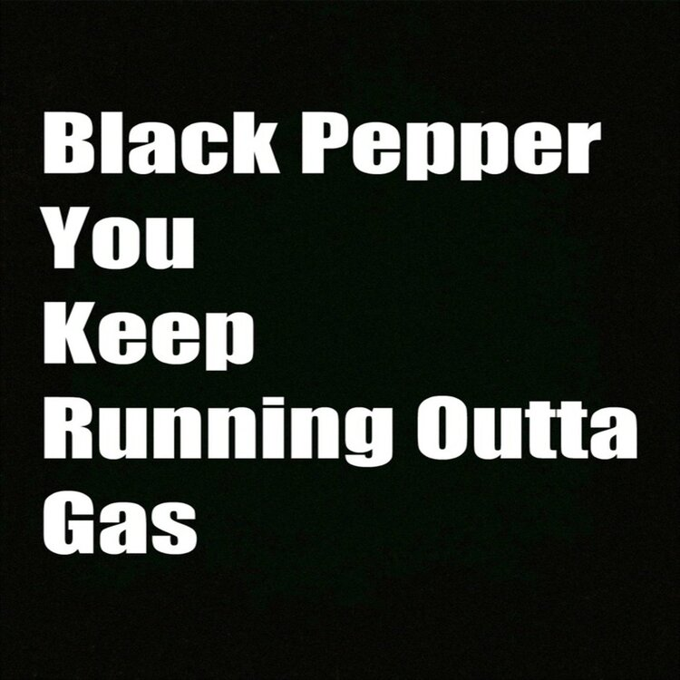 Black Pepper Gas.jpg
