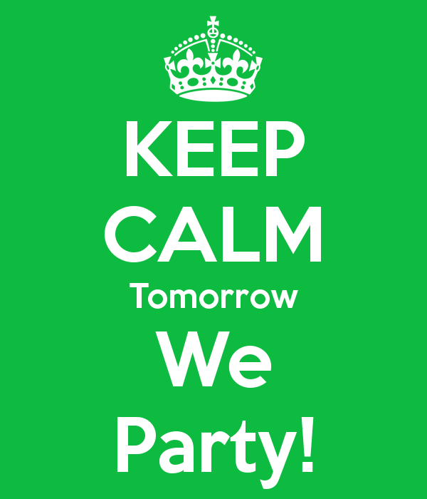 keep-calm-tomorrow-we-party-5.png