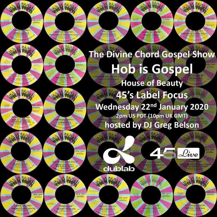 soul Hob is Gospel 45's Show   22nd January 2020