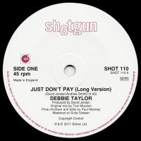 Debbie Taylor - Just Don't Pay (Long Version) - Shotgun  Records image