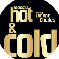 Soopasoul (feat. Dionne Charles) - Hot & Cold - Jalapeno Records image