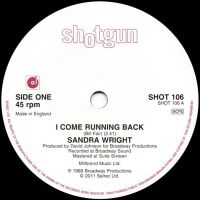 Sandra Wright - I Come Running Back / Please Don't Say Goodbye - Shotgun  Records image