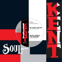 Milton James & The Creators / Kenard - My Lonely Feeling / What Did You Gain by That - Kent Soul image